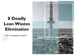 8 Deadly Lean Wastes Elimination Powerpoint Presentation Slides