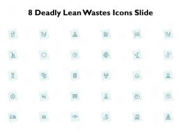 8 Deadly Lean Wastes Icons Slide Location Ppt Powerpoint Presentation Diagram Graph