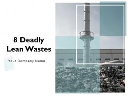 8 Deadly Lean Wastes Powerpoint Presentation Slides