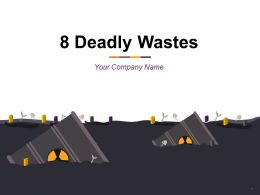 8 Deadly Wastes Powerpoint Presentation Slides