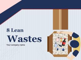 8 Lean Wastes Powerpoint Presentation Slides