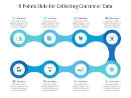 8 Points Slide For Collecting Consumer Data Infographic Template