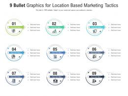 9 Bullet Graphics For Location Based Marketing Tactics Infographic Template