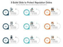 9 Bullet Slide To Protect Reputation Online Infographic Template