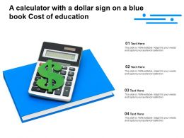 A Calculator With A Dollar Sign On A Blue Book Cost Of Education