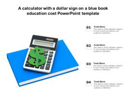 A Calculator With A Dollar Sign On A Blue Book Education Cost Powerpoint Template