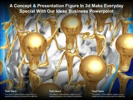 A Concept And Presentation Figure In 3d Make Everyday Special With Our Ideas Business