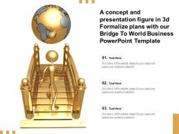 A Concept Presentation Figure In 3d Formalize Plans With Our Bridge To World Business Template