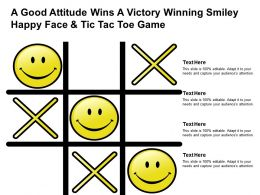 A Good Attitude Wins A Victory Winning Smiley Happy Face And Tic Tac Toe Game
