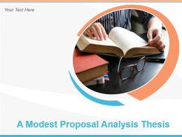 A Modest Proposal Analysis Thesis Powerpoint Presentation Slides