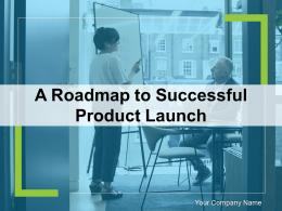 A Roadmap To Successful Product Launch Powerpoint Presentation Slides