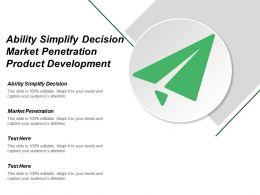 ability_simplify_decision_market_penetration_product_development_market_development_Slide01