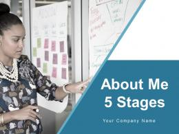 About Me 5 Stages Business Professional Experience Management Communication