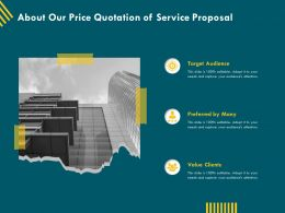 About Our Price Quotation Of Service Proposal Ppt File Elements
