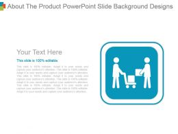 About The Product Powerpoint Slide Background Designs