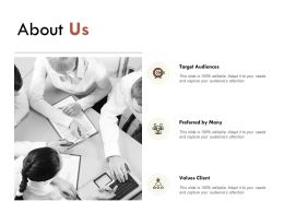 About Us About Us Target Audiences Preferred By Many C532 Ppt Powerpoint Presentation File Design Inspiration