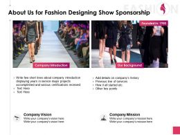 About Us For Fashion Designing Show Sponsorship Introduction J23 Ppt Powerpoint Slides