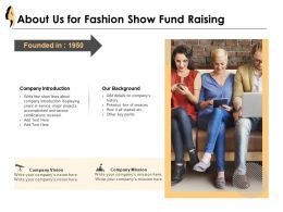 About Us For Fashion Show Fund Raising Ppt Slides