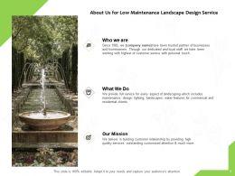 About Us For Low Maintenance Landscape Design Service Ppt Slides