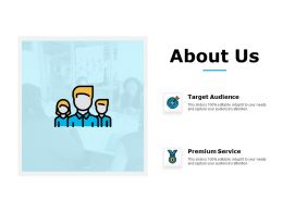 About Us Target Audience Premium Service C625 Ppt Powerpoint Presentation Infographic Template