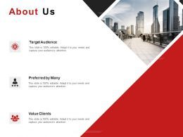 About Us Target Audience Value Clients C983 Ppt Powerpoint Presentation Icon Show