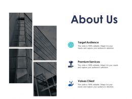 About Us Target Audience Values Client Premium Services D29 Ppt Powerpoint Presentation Show Outfit