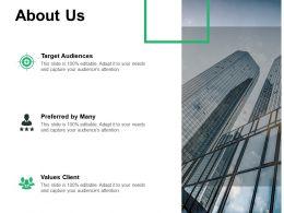 About Us Target Audiences Values Client E403 Ppt Powerpoint Presentation Portfolio Smartart