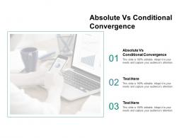 Absolute Vs Conditional Convergence Ppt Powerpoint Presentation Infographic Template Icon Cpb