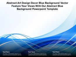 Abstract Art Design Decor Blue Vector Feature Your Views With Our Abstract Blue Template