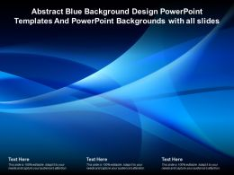 Abstract Blue Background Design Powerpoint Templates And Backgrounds With All Slides