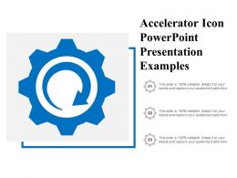 Accelerator Icon Powerpoint Presentation Examples