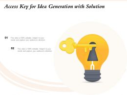 Access Key For Idea Generation With Solution