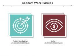 Accident Work Statistics Ppt Powerpoint Presentation Gallery Summary Cpb