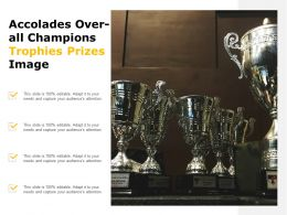 Accolades Over All Champions Trophies Prizes Image