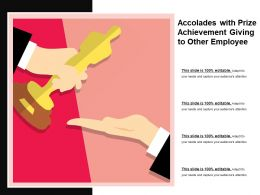 Accolades With Prize Achievement Giving To Other Employee