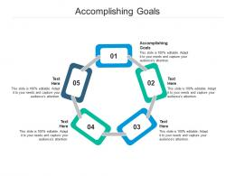 Accomplishing Goals Ppt Powerpoint Presentation Show Master Slide Cpb