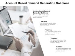 Account Based Demand Generation Solutions Ppt Powerpoint Presentation Show Sample Cpb