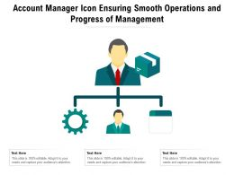 Account Manager Icon Ensuring Smooth Operations And Progress Of Management