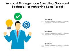 Account Manager Icon Executing Goals And Strategies For Achieving Sales Target