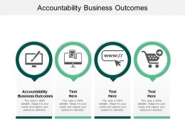 Accountability Business Outcomes Ppt Powerpoint Presentation Icon Background Designs Cpb
