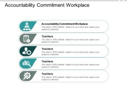Accountability Commitment Workplace Ppt Powerpoint Presentation Pictures Design Ideas Cpb