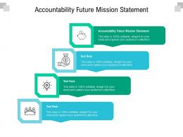 Accountability Future Mission Statement Ppt Powerpoint Presentation Model Professional Cpb