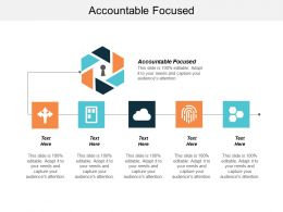 Accountable And Focused Ppt Powerpoint Presentation Diagram Ppt Cpb