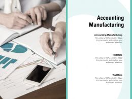 Accounting Manufacturing Ppt Powerpoint Presentation Model Templates Cpb