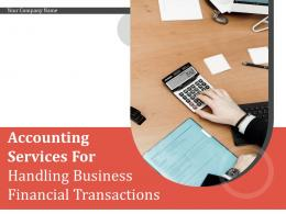 Accounting Services For Handling Business Financial Transactions Powerpoint Presentation Slides