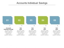 Accounts Individual Savings Ppt Powerpoint Presentation Infographic Template Graphics Cpb