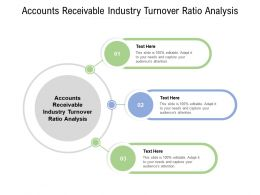 Accounts Receivable Industry Turnover Ratio Analysis Ppt Powerpoint Presentation Cpb