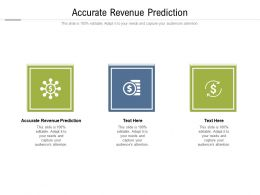 Accurate Revenue Prediction Ppt Powerpoint Presentation Ideas Example Cpb