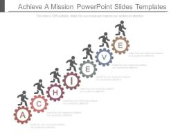 Achieve A Mission Powerpoint Slides Templates