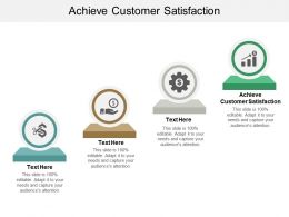 Achieve Customer Satisfaction Ppt Powerpoint Presentation File Deck Cpb